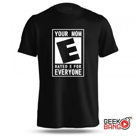 Tričko Your mom rated E for everyone