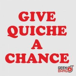 Triko Give quiche a chance Dámské